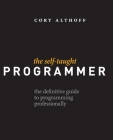 The Self-Taught Programmer: The Definitive Guide to Programming Professionally Cover Image