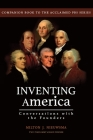 Inventing America-Conversations with the Founders Cover Image