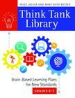 Think Tank Library: Brain-Based Learning Plans for New Standards, Grades K-5 Cover Image