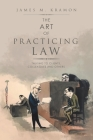 The Art of Practicing Law: Talking to Clients, Colleagues and Others Cover Image