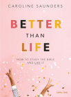 Better Than Life - Teen Girls' Bible Study Leader Kit: How to Study the Bible and Like It Cover Image