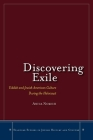 Discovering Exile: Yiddish and Jewish American Culture During the Holocaust (Stanford Studies in Jewish History & Culture) Cover Image