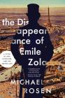 The Disappearance of Émile Zola: Love, Literature, and the Dreyfus Case Cover Image