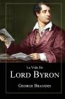 La Vida de Lord Byron: Grandes Biografías en Español Cover Image