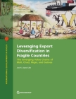 Leveraging Export Diversification in Fragile Countries: The Emerging Value Chains of Mali, Chad, Niger, and Guinea (International Development in Focus) Cover Image
