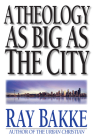 A Theology as Big as the City Cover Image