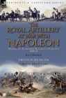 The Royal Artillery at War With Napoleon During the Peninsular War and at Waterloo, 1808-15 Cover Image