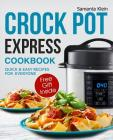 Crock Pot Express Recipes Cookbook for Everyone Cover Image