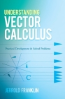 Understanding Vector Calculus: Practical Development and Solved Problems (Dover Books on Mathematics) Cover Image
