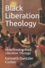 Black Liberation Theology: Understanding Black Liberation Theology Cover Image