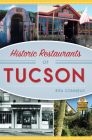 Historic Restaurants of Tucson Cover Image