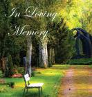 In Loving Memory Funeral Guest Book, Celebration of Life, Wake, Loss, Memorial Service, Condolence Book, Church, Funeral Home, Thoughts and In Memory Cover Image