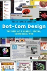 Dot-Com Design: The Rise of a Usable, Social, Commercial Web (Critical Cultural Communication) Cover Image