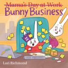 Bunny Business (Mama's Day at Work) Cover Image