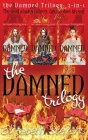 The Damned trilogy: The Collection (Books 1 - 3) Cover Image