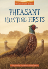 Pheasant Hunting Firsts Cover Image