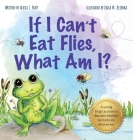 If I Can't Eat Flies, What Am I? Cover Image