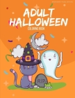 Adult Halloween Coloring Book: Coloring Pages with Ghosts in Varieties Character, Zombie, Witch Cover Image