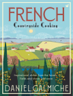 French Countryside Cooking: Inspirational dishes from the forests, fields and shores of France Cover Image