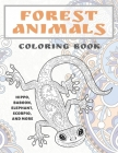 Forest Animals - Coloring Book - Hippo, Baboon, Elephant, Scorpio, and more Cover Image