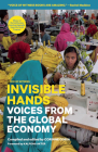 Invisible Hands: Voices from the Global Economy (Voice of Witness) Cover Image