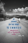 My Journey on the Road to Emmaus: Memoirs of a Pastor's Wife Cover Image