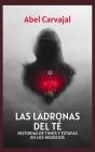 Las Ladronas del Té: Historias de timos y estafas en los negocios Cover Image