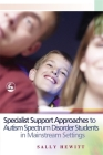 Specialist Support Approaches to Autism Spectrum Disorder Students in Mainstream Settings Cover Image