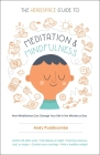 The Headspace Guide to Meditation and Mindfulness: How Mindfulness Can Change Your Life in Ten Minutes a Day Cover Image