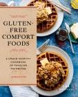 Gluten-Free Comfort Foods: A Crave-Worthy Cookbook of Familiar Favorites Cover Image