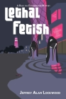 Lethal Fetish: A Riley the Exterminator Mystery Cover Image