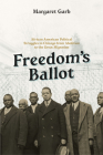 Freedom's Ballot: African American Political Struggles in Chicago from Abolition to the Great Migration Cover Image