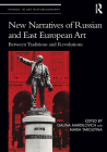 New Narratives of Russian and East European Art: Between Traditions and Revolutions (Studies in Art Historiography) Cover Image
