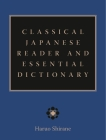 Classical Japanese Reader and Essential Dictionary Cover Image