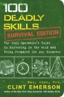 100 Deadly Skills: Survival Edition: The SEAL Operative's Guide to Surviving in the Wild and Being Prepared for Any Disaster Cover Image