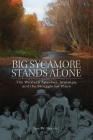 Big Sycamore Stands Alone, Volume 1: The Western Apaches, Aravaipa, and the Struggle for Place (New Directions in Native American Studies #1) Cover Image