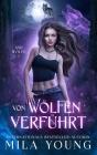 Von Wölfen Verführt: Eine Alpha Werwolf-Romanze Cover Image
