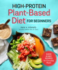 High-Protein Plant-Based Diet for Beginners: Quick and Easy Recipes for Everyday Meals Cover Image