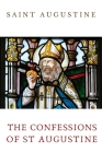 The Confessions of St Augustine: An autobiographical work including 13 books by Saint Augustine of Hippo Cover Image