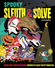 Sleuth & Solve: Spooky: Decode Mind-Twisting Mysteries Inspired by Classic Creepy Characters Cover Image