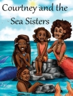 Courtney and the Sea Sisters Cover Image