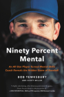 Ninety Percent Mental: An All-Star Player Turned Mental Skills Coach Reveals the Hidden Game of Baseball Cover Image