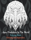 Apex Predators In The World - Coloring Book - Relaxing and Inspiration Cover Image