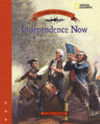 Independence Now: The American Revolution 1763 - 1783 (Crossroads America) Cover Image