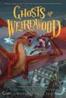Ghosts of Weirdwood: A William Shivering Tale (Thieves of Weirdwood #2) Cover Image