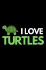 I Love Turtles: Notebook/Journal (6