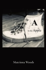 A Is for Apple: Matrinna Woods Cover Image