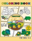 Tractor Coloring Book for Kids 4-8 Over 50 Pages: over 50 wonderful drawings with different tractors, as for children and adults. Cover Image