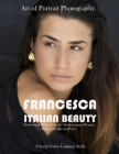 Francesca Italian Beauty Art of Portrait Photography: Professional Photo Shoot of a Mediterranean Woman. Mastering Light and poses Cover Image