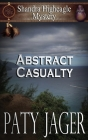 Abstract Casualty: Shandra Higheagle Mystery Cover Image